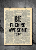 Be Fucking Awesome Today -  Home Decor Inspirational Quotes - Vintage Dictionary Art Prints For Wall