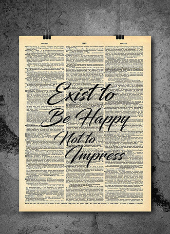 Exist to Be Happy Quote Dictionary Art Print - Vintage Dictionary Print