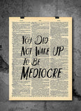 Motivational Wake Up Mediocre Quote Dictionary Art Print - Vintage Dictionary Print