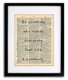 Be Somebody -  Home Decor Inspirational Quotes - Vintage Dictionary Art Prints For Wall