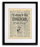 Salvador Dali Quote - I Don't Do Drugs, I Am Drugs - Vintage Dictionary Print