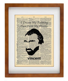 Vincent Van Gogh Quote - I Dream My Paintings, Then I Paint My Dreams- Vintage Dictionary Print