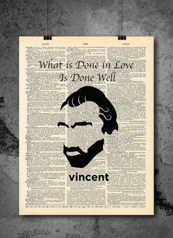 Vincent Van Gogh Quote - What is Done in love is Done Well- Vintage Dictionary Print