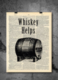 Whiskey Helps Quote - Art Vintage Dictionary Wall Art Print - Alcohol Whiskey Wall Art