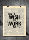Don't Wish For It Work For It Quote Dictionary Art Print - Vintage Dictionary Print - Inspirational Quotes