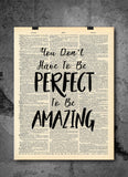 Don't Perfect to be Amazing -  Home Decor Inspirational Quotes - Vintage Dictionary Art Prints For Wall