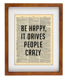 Be Happy It Drives People Crazy -  Home Decor Inspirational Quotes - Vintage Dictionary Art Prints For Wall