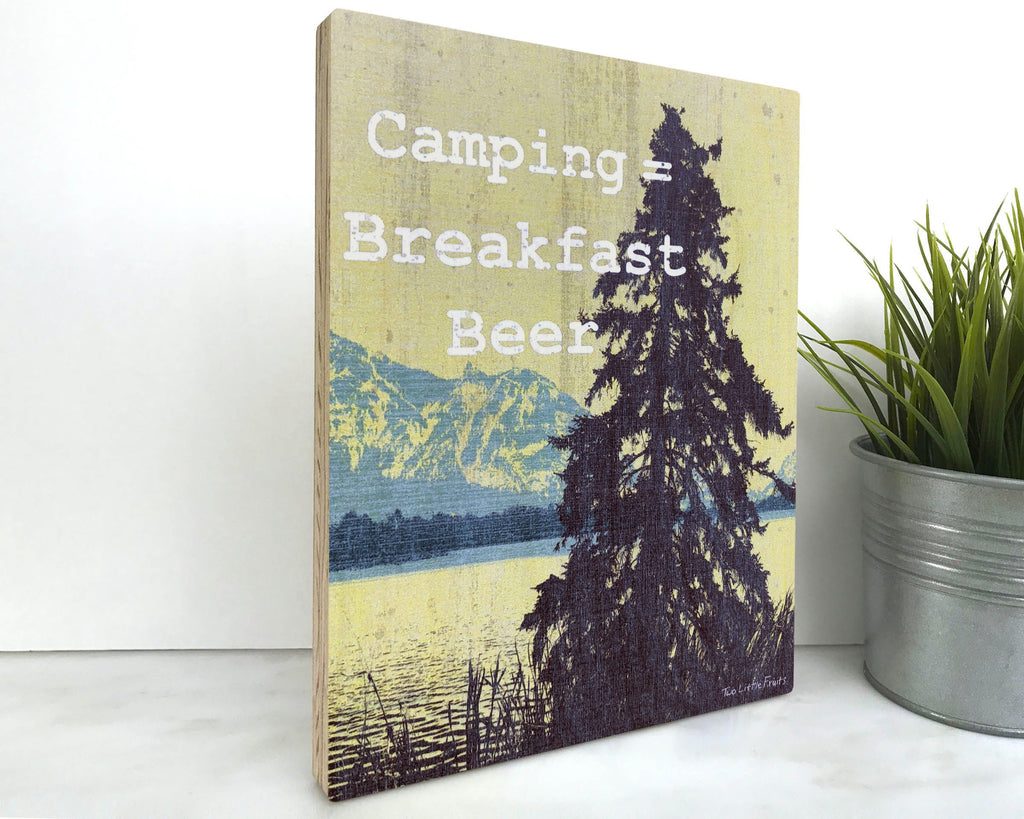 Camping = Breakfast Beer 8x10 Wall Art on Wood, Art On Wood - Two Little Fruits