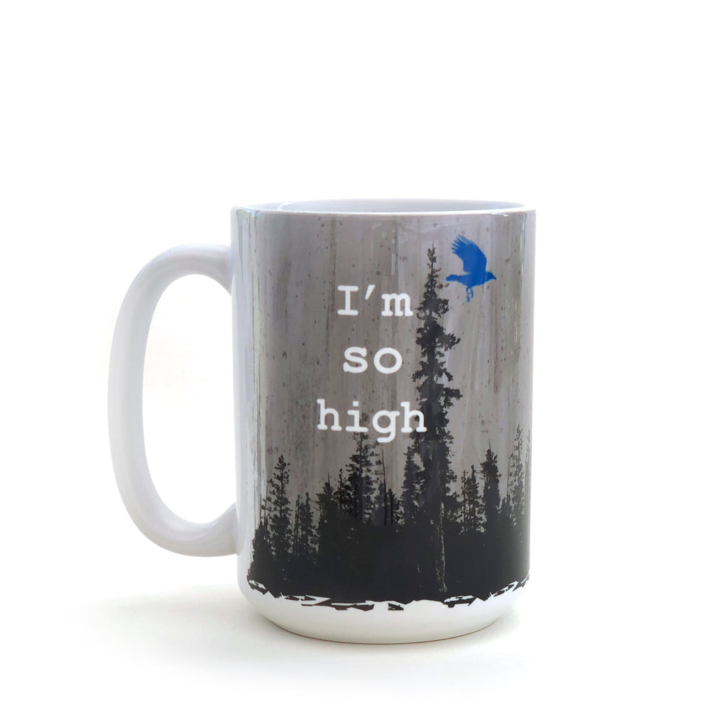 I'm So High 15 Oz. Coffee Mug, Mug - Two Little Fruits