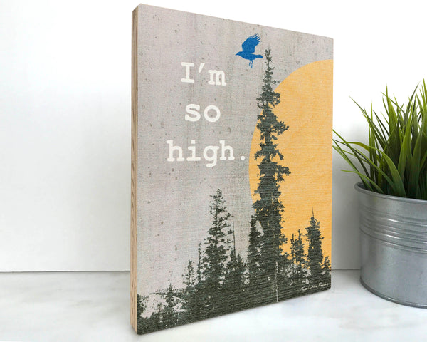 I'm So High Bird 8x10 Wall Art on Wood, Art On Wood - Two Little Fruits
