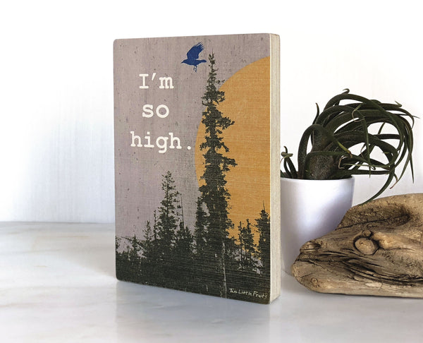 I'm So High Crow Small Wood Shelf Art, Art On Wood - Two Little Fruits