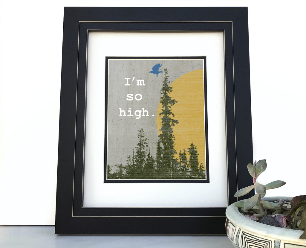 I'm So High Colorado Humor Nature Art Print, Paper Prints - Two Little Fruits