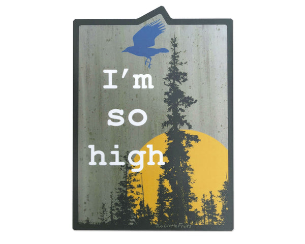 I'm So High Matte Vinyl Sticker, Sticker - Two Little Fruits