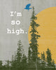 I'm So High Colorado Humor Nature Art Print