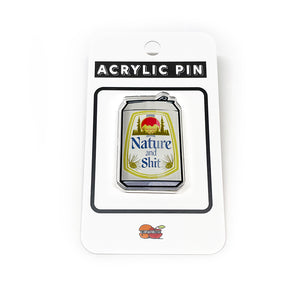 Nature and Shit Beer Can Acrylic Pin-Acrylic Pin-Two Little Fruits