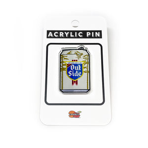 Hey Man Let's Go Outside Beer Can Acrylic Pin-Acrylic Pin-Two Little Fruits