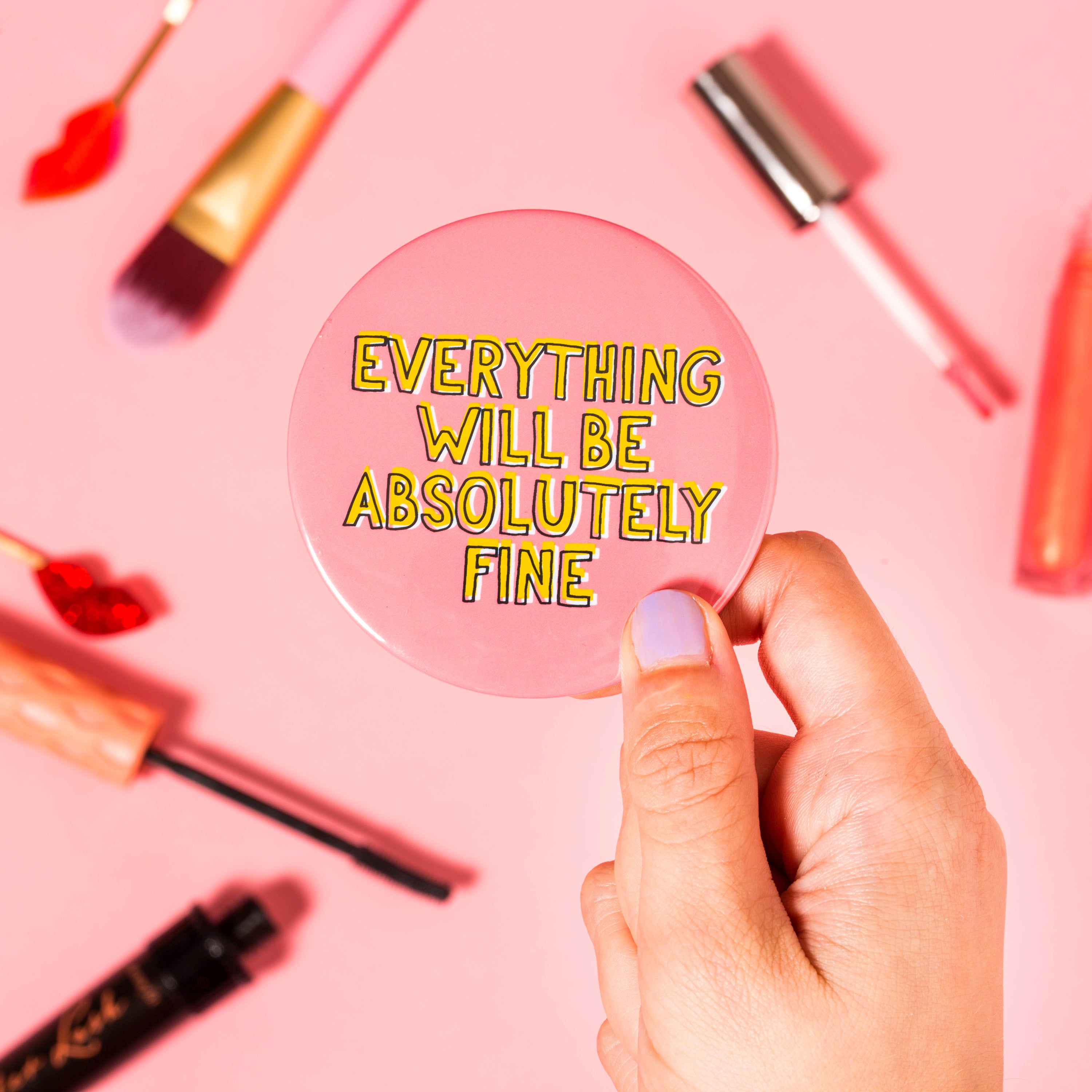Pocket Mirror - Everything Will Be Absolutely Fine - Oh, Laura