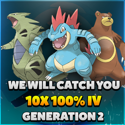 GENERATION 2 10X 100% IV POKEMON