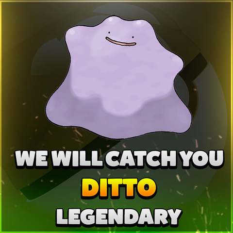 WE CATCH YOU DITTO