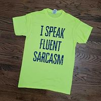 I SPEAK FLUENT SARCASM