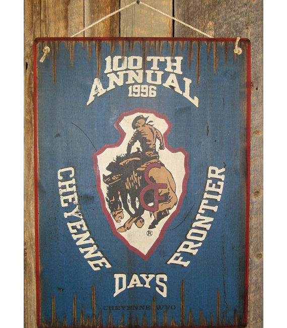 Cheyenne Frontier Days 100th Annual Wooden Rodeo Sign