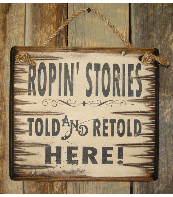 Ropin Stories, Told and Retold Here Wooden Sign