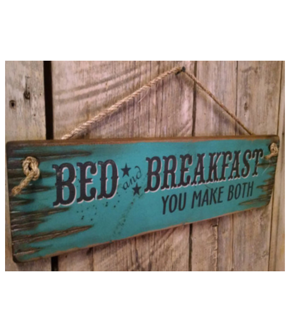 Bed and Breakfast You Make Both Sign