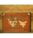 He Rules The Roost, I Rule The Rooster Wooden Sign