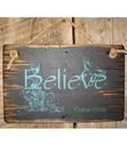 Believe, Psalms 119:66, Antiqued, Wooden Sign