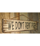 We Don't Rent Pigs Sign