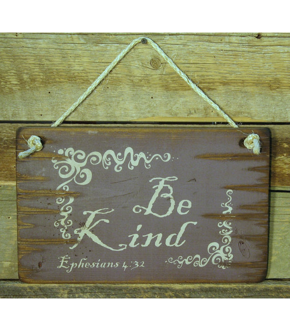 Be Kind-Ephesians 4:32, Bible Verse Sign