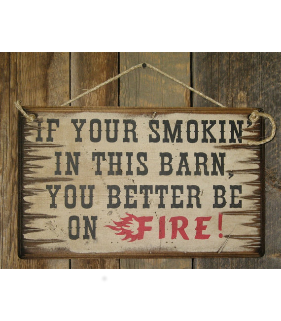 If Your Smokin In This Barn Wooden Sign