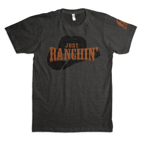 JUST RANCHIN' TEE