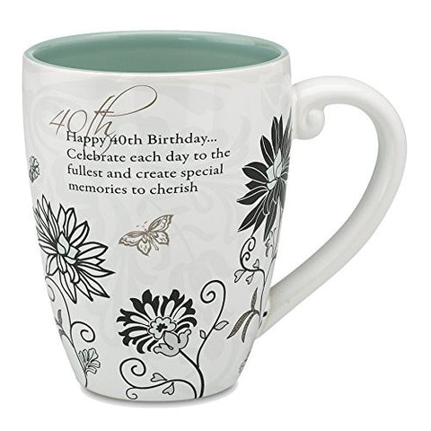 "'Mark My Words' Mug ""Happy 40th Birthday.. Celebrate each day to the fullest and create special memories to cherish"""