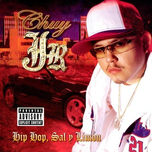 Chuy Jr. (Hip Hop Sal Y Limon Explicit Lyrics) 77299 n/az
