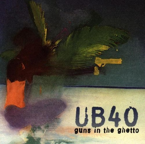 UB 40 (Guns In The Ghetto, Import CD) 724384440220