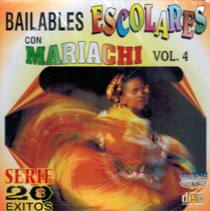 Bailables Escolares con Mariachi (20 Exitos Vol. 4) Cdc-418
