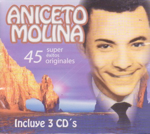 Aniceto Molina (3CDs 45 Super Exitos Originales TRICD-3090)