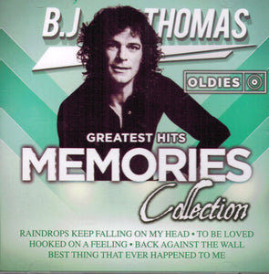 B. J. Thomas (Greatest Hits Memories Collection CDM-990693)
