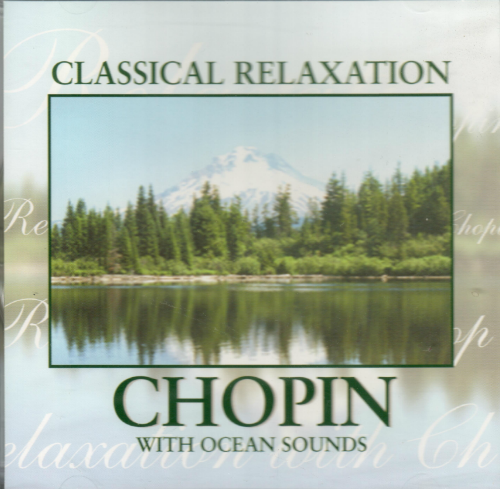 Classical Relaxation with Chopin, CD 779836758026