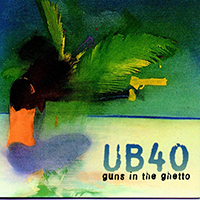 UB40 (Guns In The Ghetto) EMI-44402