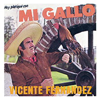 Vicente Fernandez (CD Hoy Platique Con Mi Gallo) Sony-163