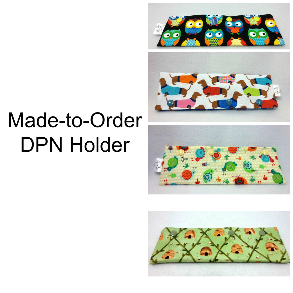 DPN Holder - Made-to-Order - Ewe Sew An Sew
