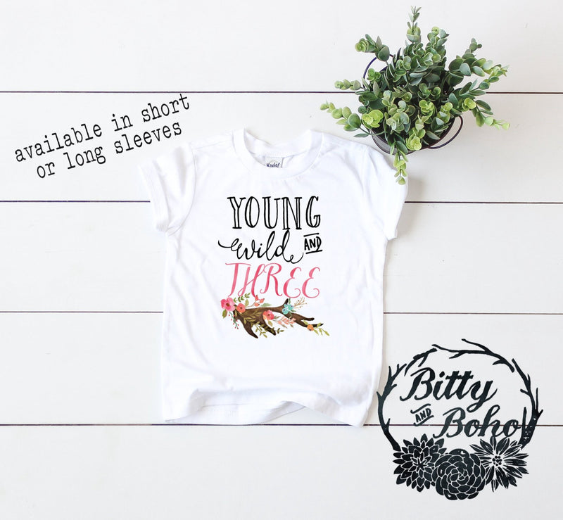 Young Wild & Three - Third Birthday Girl Shirt - Bitty & Boho