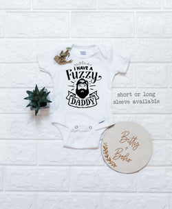 I Have a Fuzzy Daddy - Beard Onesie® - Bitty & Boho