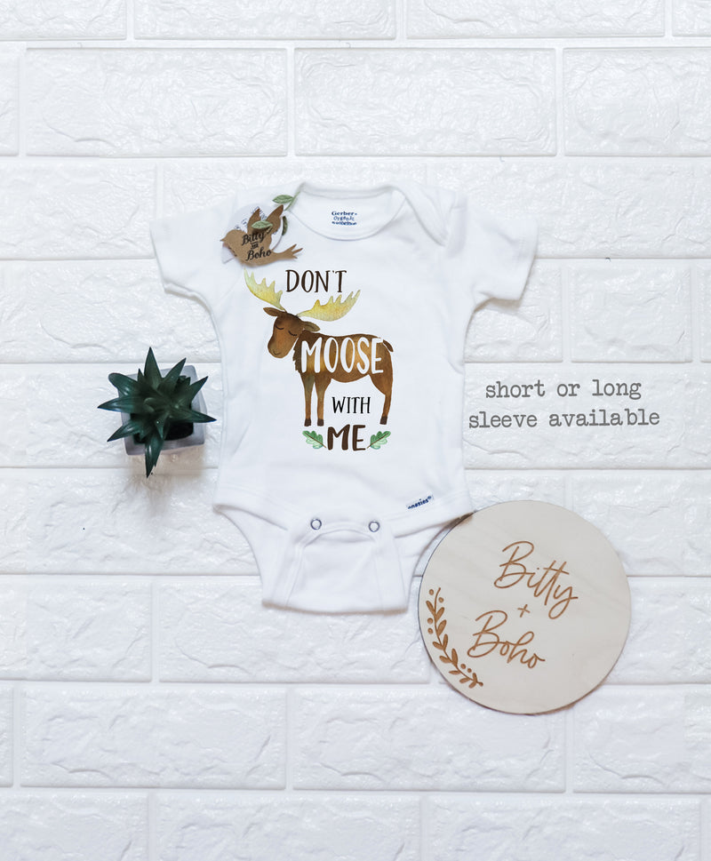 Don't Moose With Me Onesie® - Bitty & Boho