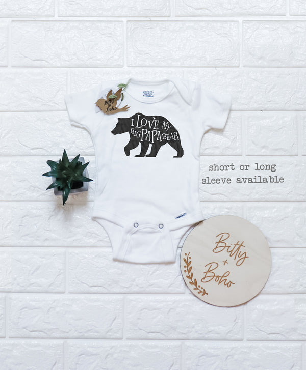 I Love My Big Papa Bear Onesie® - Bitty & Boho