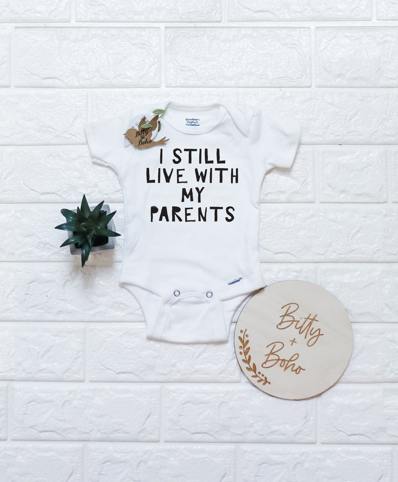 I Still Live With My Parents Onesie® - Bitty & Boho