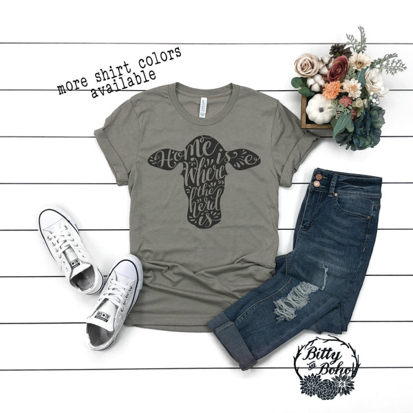 Home is Where the Herd Is Shirt, Cute Cow T-Shirt, Funny Farm Shirt, Funny Graphic Tees for Women, Cute Cow Shirt, Cute Country Shirts - Bitty & Boho