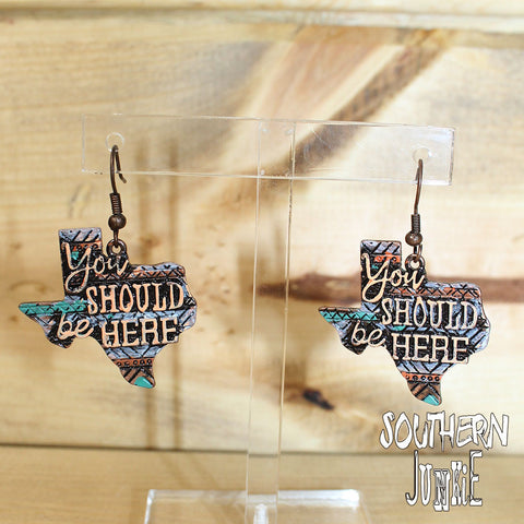 Texas You Should Be Here Earrings